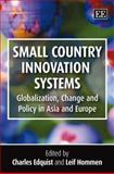 Small Country Innovation Systems : Comparing Globalisation, Change and Policy in Asia and Europe, Edquist, Charles, 1845425847