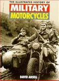 The Complete History of Military Motorcycles, Ansell, David, 1855325845