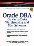 Oracle DBA Guide to Data Warehousing and Star Schemas, Scalzo, Bert, 0130325848