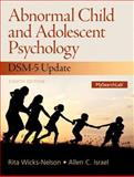 Abnormal Child and Adolescent Psychology with DSM-V Updates Plus NEW MySearchLab with Pearson EText -- Access Card Package, Wicks-Nelson, Rita and Israel, Allen C., 0133775844