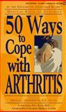 Fifty Ways to Cope with Arthritis, Consumer Guide Editors, 0451185846