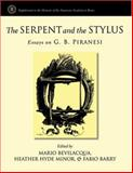 The Serpent and the Stylus : Essays on G. B. Piranesi, , 0472115847