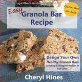 Easy Granola Bar Recipe, Cheryl Hines, 0615835848