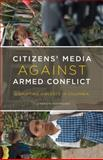 Citizens' Media Against Armed Conflict, Clemencia Rodríguez, 0816665842