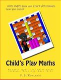 Child's Play Maths, P. Rowlands, 1489565841