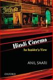 Hindi Cinema : An Insider's View, Saari, Anil and Chatterjee, Partha, 0195695844