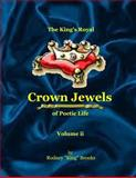 The King's Royal Crown Jewels of Poetic Life, Rodney Brooks, 1500265845