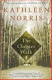 The Cloister Walk, Kathleen Norris, 1573225843