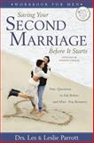 Saving Your Second Marriage Before It Starts Workbook for Men, Les Parrott and Leslie Parrott, 0310275849
