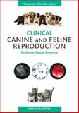 Clinical Canine and Feline Reproduction : Evidence-Based Answers, Kustritz, Margaret Root, 0813815843