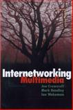 Internetworking Multimedia, Crowcroft, Jon and Handley, Mark, 1558605843