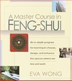 A Master Course in Feng-Shui, Eva Wong, 1570625840