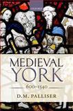 Medieval York, Palliser, D. M., 0199255849