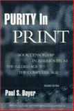 Purity in Print : Book Censorship in America from the Gilded Age to the Computer Age, Boyer, Paul S., 0299175847