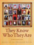 They Know Who They Are : Elders of the Chickasaw Nation, Larsen, Mike and Larsen, Martha, 0979785847