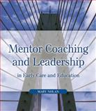 Mentor Coaching and Leadership in Early Care and Education, Nolan, Mary, 1418005843