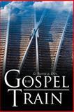 The Gospel Train, G. Russell Dey, 1477275843