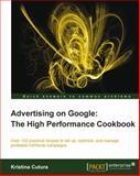Advertising on Google: the High Performance Cookbook, Kristina Cutura, 1849685843