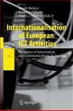 Internationalisation of European ICT Activities : Dynamics of Information and Communications Technology, , 3642095844