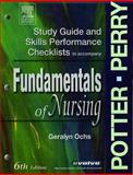 Fundamentals of Nursing : Skills Performance Checklists, Ochs, Geralyn and Perry, Anne Griffin, 0323025854