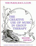 The Creative Use of Music in Group Therapy, Plach, Thomas A., 0398065853