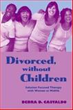 Divorced, Without Children, Debra D. Castaldo, 0415955858