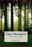 Care Managers : Working with the Aging Family, Cress, Cathy Jo, 0763755850