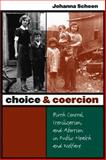 Choice and Coercion : Birth Control, Sterilization, and Abortion in Public Health and Welfare, Schoen, Johanna, 0807855855