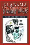 Alabama Vampire, Michael Stephens, 1483625850