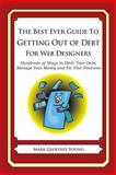 The Best Ever Guide to Getting Out of Debt for Web Designers, Mark Young, 1492395854
