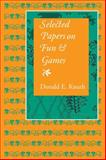 Selected Papers on Fun and Games, Knuth, Donald E., 1575865858