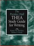 The Prentice Hall THEA Study Guide for Writing, Nealy, Robin P. and Hackley, Karen, 0130415855