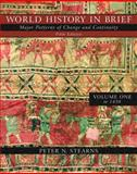 World History in Brief : Major Patterns of Change and Continuity, Volume I (Chapters 1-15) (with Study Card), Stearns, Peter N., 0321345851