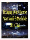 The Language of God: a Researcher Presents Scientific Evidence for Belief 2015 by Faisal, Faisal Fahim, 1495425851