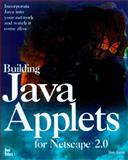 Building Java Applets for Netscape 2.0, Ritchey, Timothy D., 1562055852