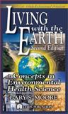 Living with the Earth : Concepts in Environmental Health Science, Moore, Gary S., 1566705851