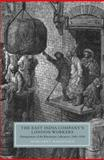 The East India Company's London Workers : Management of the Warehouse Labourers, 1800-1858, Makepeace, Margaret, 1843835851