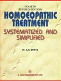 Homoeopathic Treatment Systematised and Simplified, A. C. Dutta, 8170215854