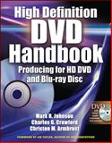 High Definition DVD Handbook : Producing for HD DVD and Blue-Ray Disc, Johnson, Mark R. and Crawford, Charles G., 0071485856