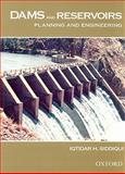 Dams and Reservoirs : Planning, Engineering and Maintenance, Siddiqui, Iqtidar, 0195475852