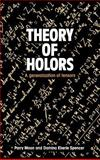 Theory of Holors : A Generalization of Tensors, Moon, Parry Hiram and Spencer, Domina Eberle, 0521245850