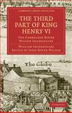 The Third Part of King Henry VI, Part 3 : The Cambridge Dover Wilson Shakespeare, Shakespeare, William, 1108005853