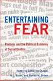 Entertaining Fear : Rhetoric and the Political Economy of Social Control, Chaput, Catherine, 1433105853