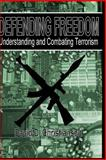 Defending Freedom: Understanding and Combating Terrorism, David Christianson, 148018585X