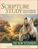 Scripture Study for Latter-day Saint Families : The NT, Leavitt, Dennis H. and Christensen, Richard O., 1590385853