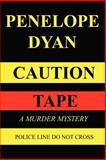 Caution Tape, Penelope Dyan, 097933585X