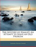 The Mystery of Hamlet, Edward Payson Vining, 1141665859