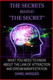 The Secrets Behind the Secret, Daniel Marques, 1463585853