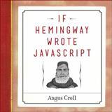 If Hemingway Wrote JavaScript, Croll, Angus, 1593275854