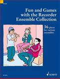 Fun and Games with the Recorder - Ensemble Collection, Peter Bowman, 1902455851